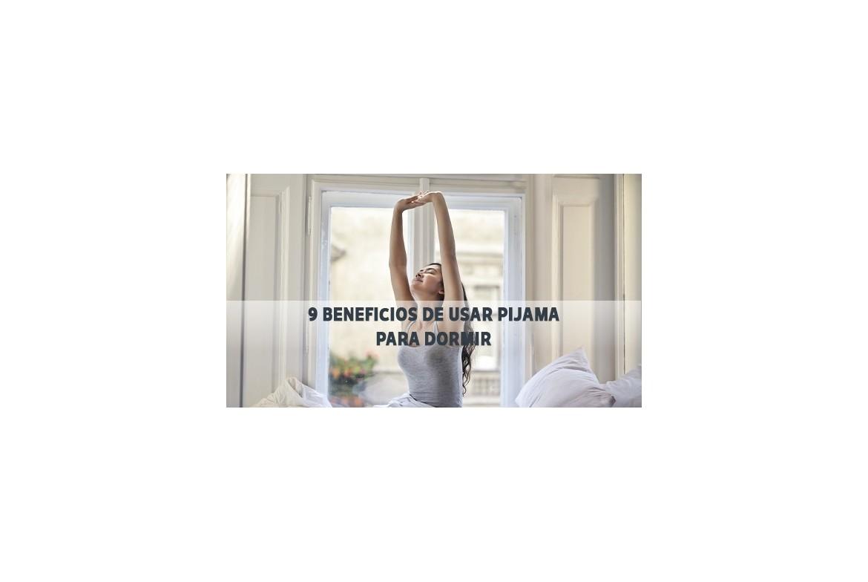 Descubre los beneficios de usar pijama para dormir | Egatex.